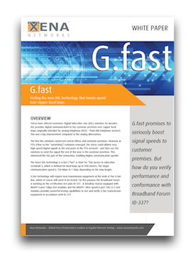 G.fast White Paper. Download and learn more on xenanetworks.com